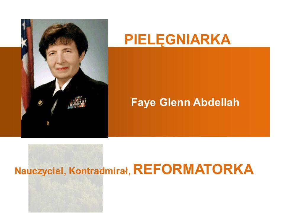 PIELĘGNIARKA Faye Glenn Abdellah Nauczyciel, Kontradmirał, REFORMATORKA