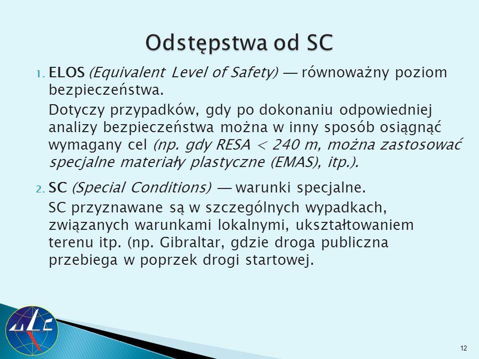1. ELOS (Equivalent Level of Safety) ─ równoważny poziom bezpieczeństwa. Dotyczy przypadków, gdy po dokonaniu odpowiedniej analizy bezpieczeństwa możn