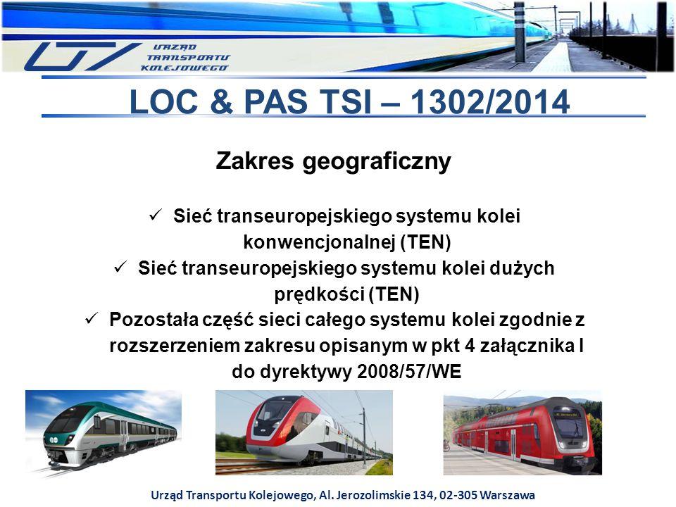 Urząd Transportu Kolejowego, Al. Jerozolimskie 134, 02-305 Warszawa LOC & PAS TSI – 1302/2014 Zakres geograficzny Sieć transeuropejskiego systemu kole