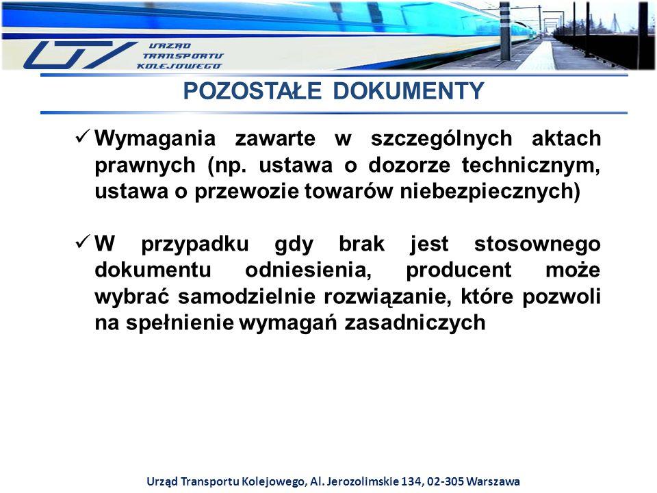 Urząd Transportu Kolejowego, Al. Jerozolimskie 134, 02-305 Warszawa POZOSTAŁE DOKUMENTY Wymagania zawarte w szczególnych aktach prawnych (np. ustawa o