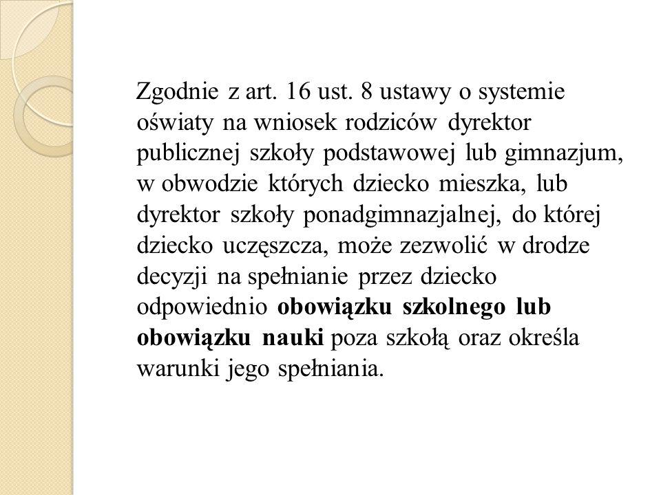Zgodnie z art. 16 ust. 8 ustawy o systemie oświaty na wniosek rodziców dyrektor publicznej szkoły podstawowej lub gimnazjum, w obwodzie których dzieck
