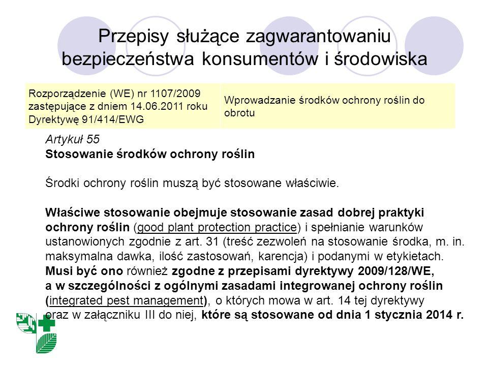 Przepisy służące zagwarantowaniu bezpieczeństwa konsumentów i środowiska Rozporządzenie (WE) nr 1107/2009 zastępujące z dniem 14.06.2011 roku Dyrektyw