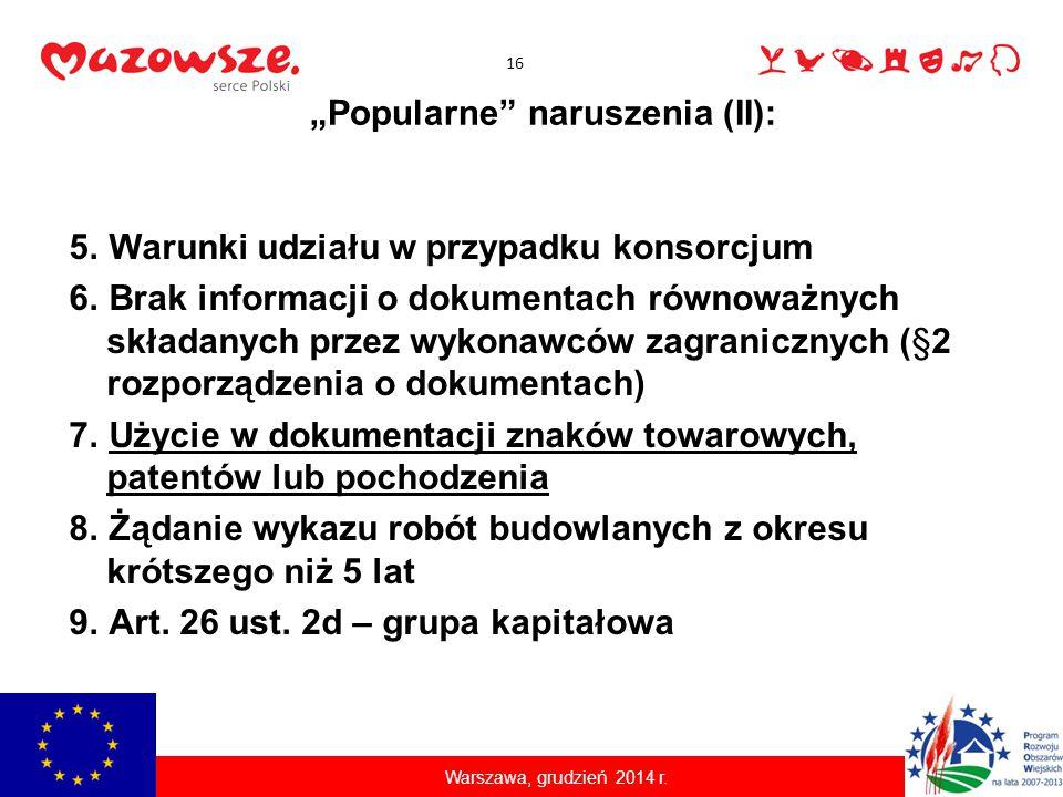 """""""Popularne"""" naruszenia (II): 5.Warunki udziału w przypadku konsorcjum 6.Brak informacji o dokumentach równoważnych składanych przez wykonawców zagrani"""