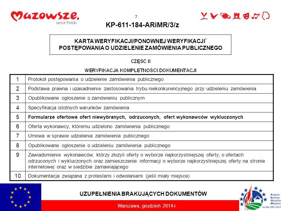 KP-611-184-ARiMR/3/z KARTA WERYFIKACJI/PONOWNEJ WERYFIKACJI * POSTĘPOWANIA O UDZIELENIE ZAMÓWIENIA PUBLICZNEGO 1 Protokół postępowania o udzielenie za