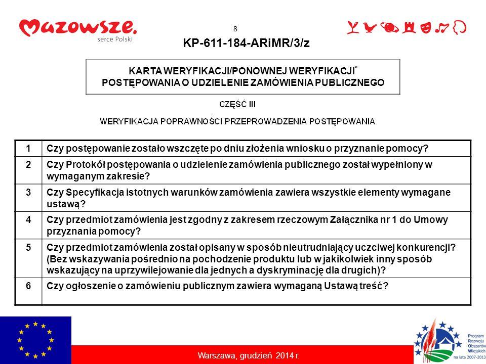 Ciechanów, 22 lipca 2009 r. KP-611-184-ARiMR/3/z KARTA WERYFIKACJI/PONOWNEJ WERYFIKACJI * POSTĘPOWANIA O UDZIELENIE ZAMÓWIENIA PUBLICZNEGO 1Czy postęp