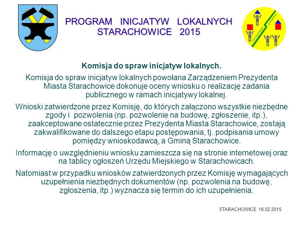 PROGRAM INICJATYW LOKALNYCH STARACHOWICE 2015 Komisja do spraw inicjatyw lokalnych. Komisja do spraw inicjatyw lokalnych powołana Zarządzeniem Prezyde