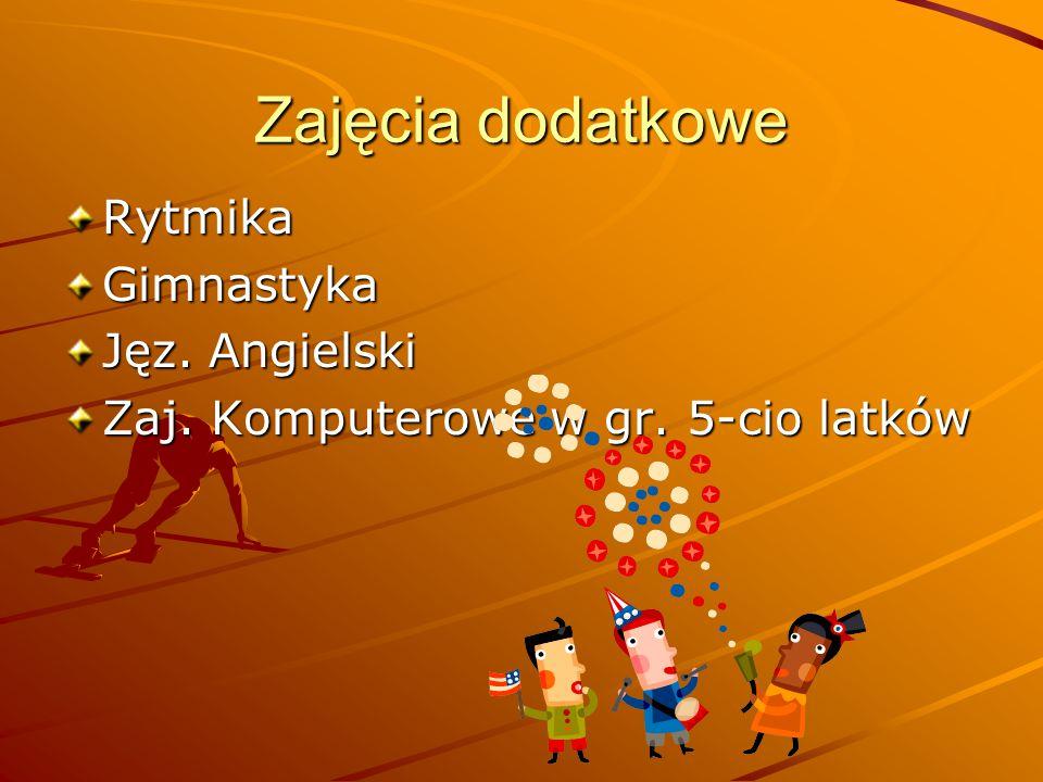 Zajęcia dodatkowe RytmikaGimnastyka Jęz. Angielski Zaj. Komputerowe w gr. 5-cio latków