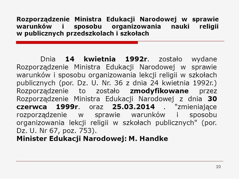 10 Rozporządzenie Ministra Edukacji Narodowej w sprawie warunków i sposobu organizowania nauki religii w publicznych przedszkolach i szkołach Dnia 14 kwietnia 1992r.