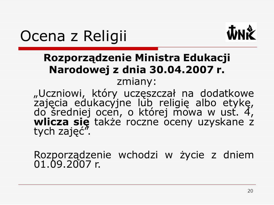 """20 Ocena z Religii Rozporządzenie Ministra Edukacji Narodowej z dnia 30.04.2007 r. zmiany: """"Uczniowi, który uczęszczał na dodatkowe zajęcia edukacyjne"""