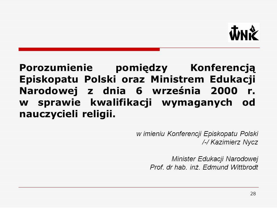 28 Porozumienie pomiędzy Konferencją Episkopatu Polski oraz Ministrem Edukacji Narodowej z dnia 6 września 2000 r. w sprawie kwalifikacji wymaganych o