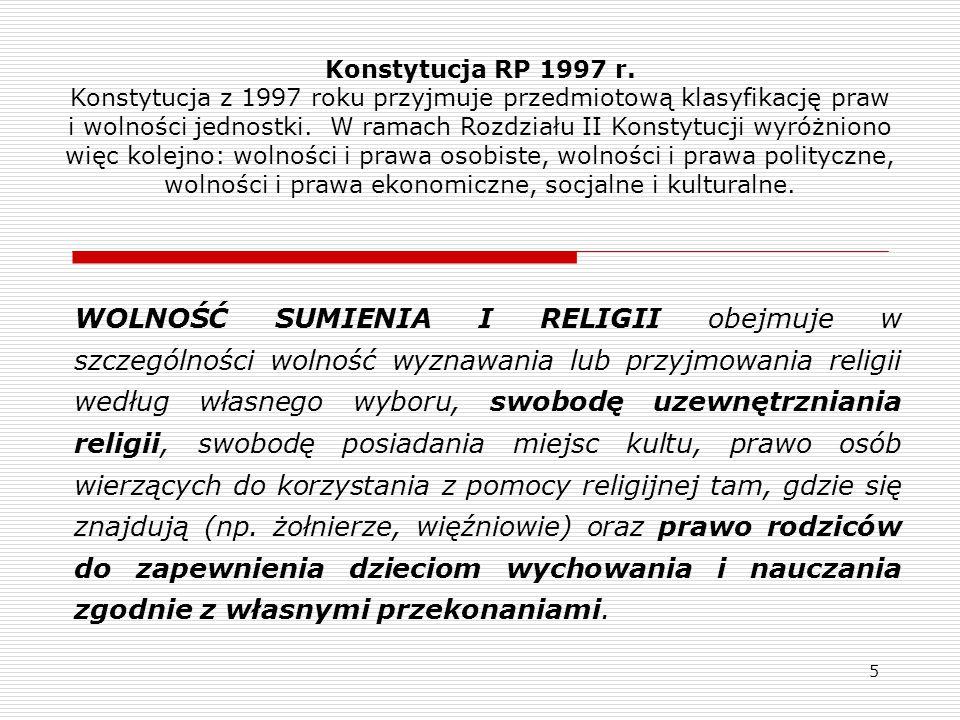 5 Konstytucja RP 1997 r. Konstytucja z 1997 roku przyjmuje przedmiotową klasyfikację praw i wolności jednostki. W ramach Rozdziału II Konstytucji wyró