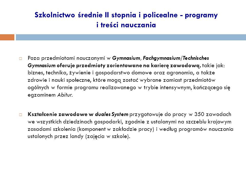 Szkolnictwo średnie II stopnia i policealne - programy i treści nauczania  Poza przedmiotami nauczanymi w Gymnasium, Fachgymnasium/Technisches Gymnas