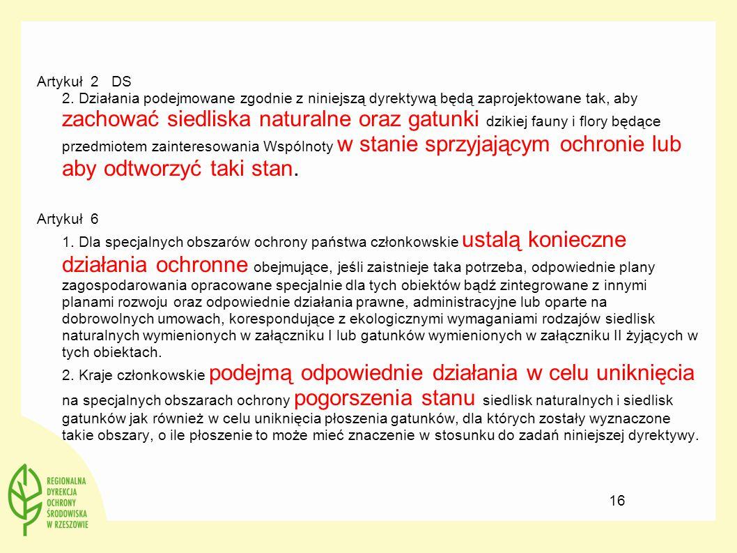 Artykuł 2 DS 2. Działania podejmowane zgodnie z niniejszą dyrektywą będą zaprojektowane tak, aby zachować siedliska naturalne oraz gatunki dzikiej fau