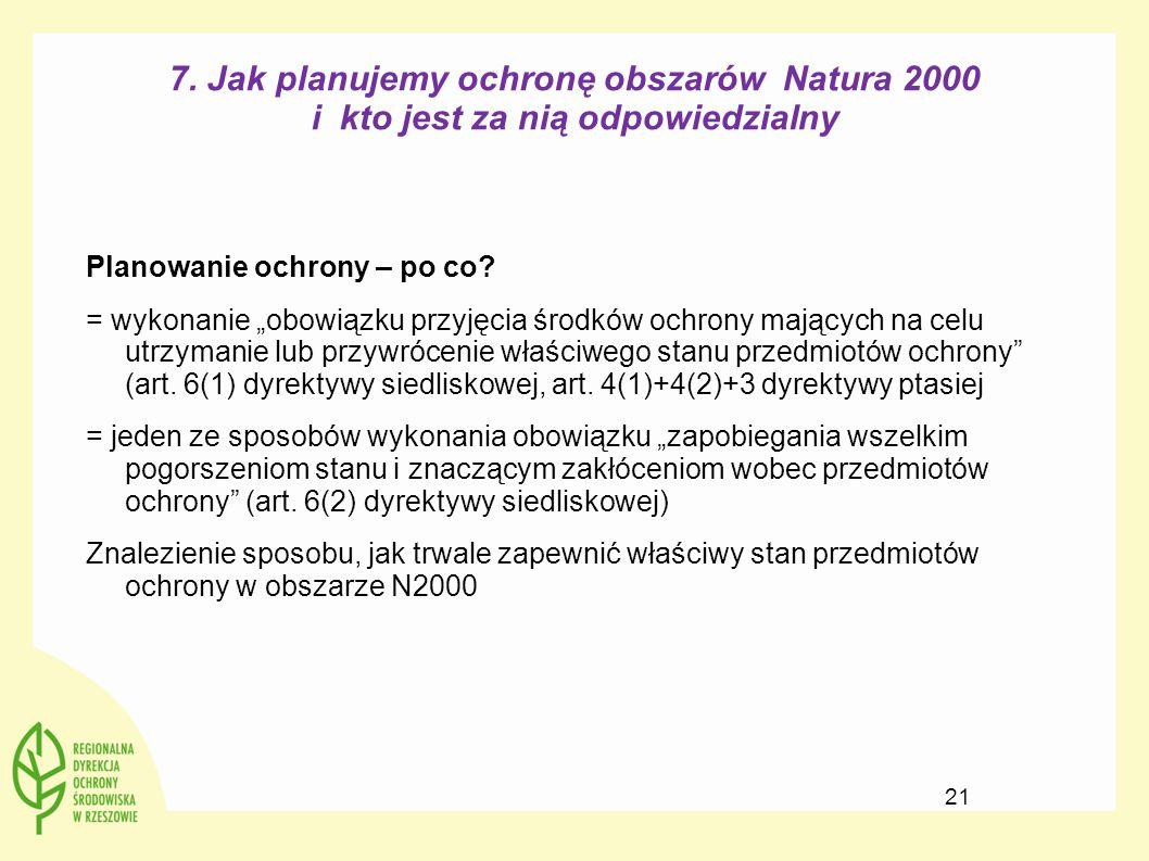 """7. Jak planujemy ochronę obszarów Natura 2000 i kto jest za nią odpowiedzialny Planowanie ochrony – po co? = wykonanie """"obowiązku przyjęcia środków oc"""
