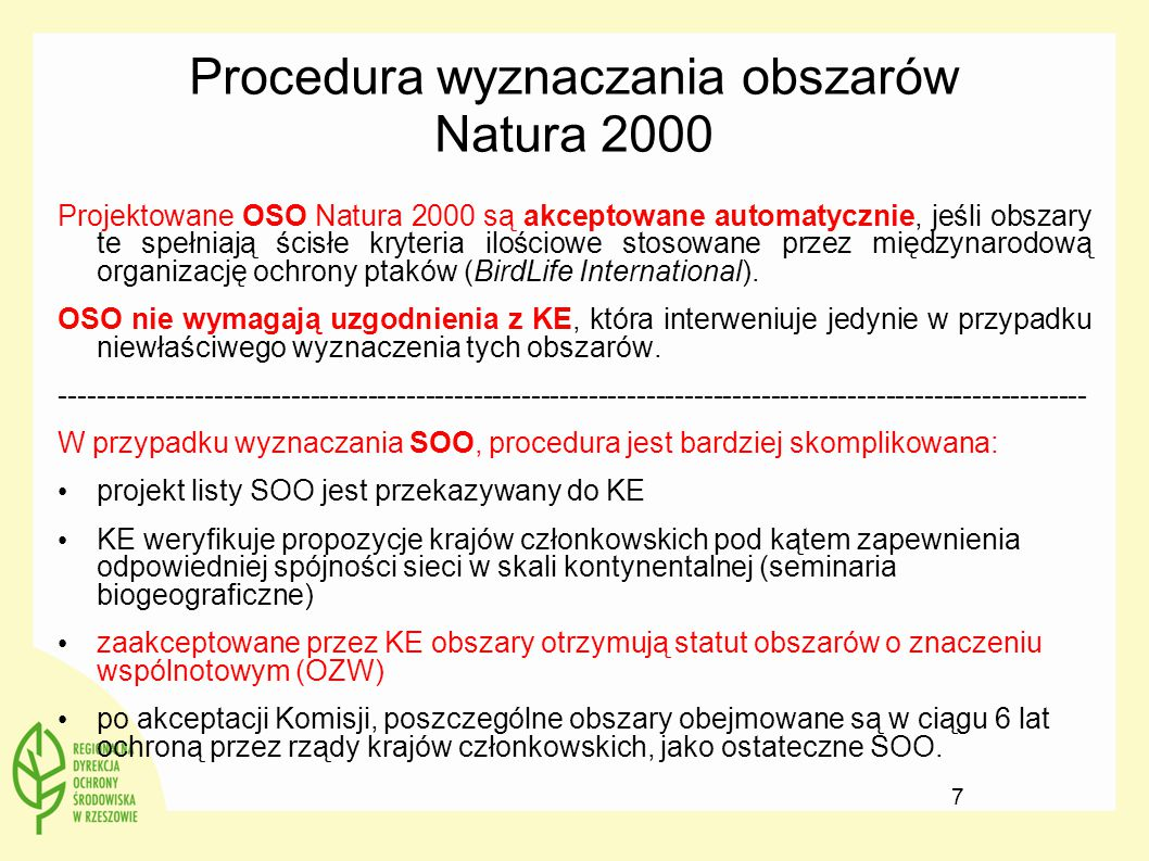 Procedura wyznaczania obszarów Natura 2000 Projektowane OSO Natura 2000 są akceptowane automatycznie, jeśli obszary te spełniają ścisłe kryteria ilośc