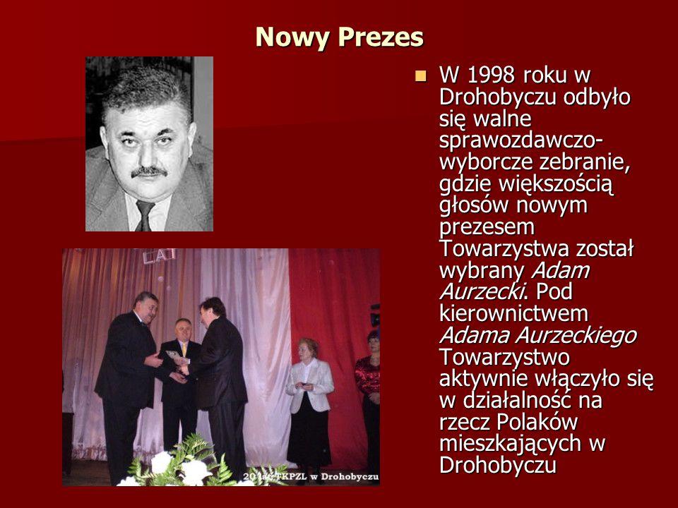 Nowy Prezes W 1998 roku w Drohobyczu odbyło się walne sprawozdawczo- wyborcze zebranie, gdzie większością głosów nowym prezesem Towarzystwa został wyb