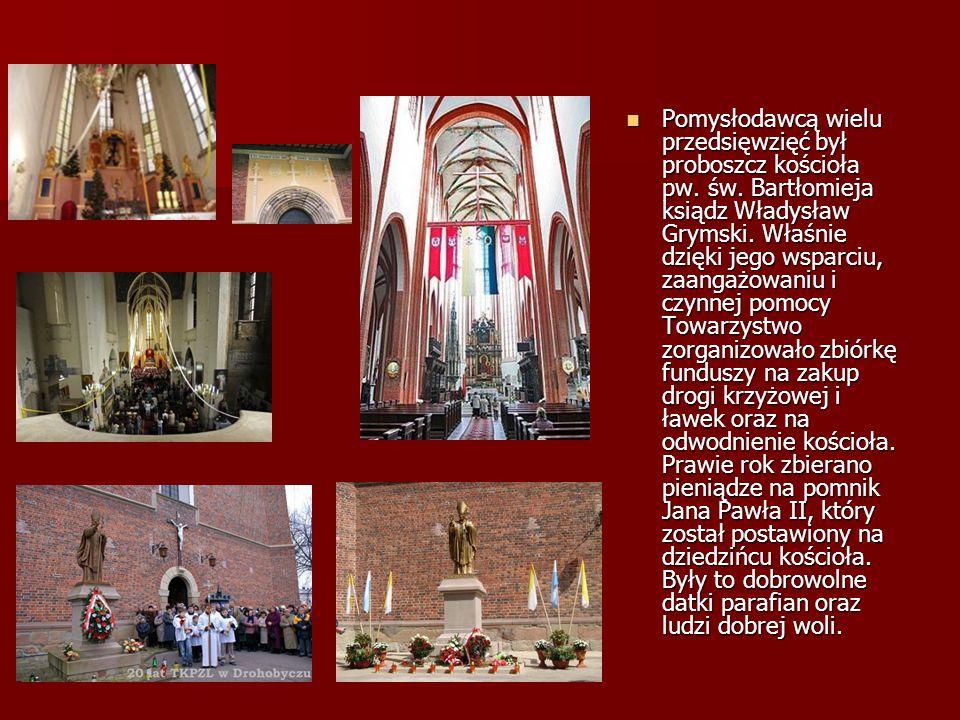 Pomysłodawcą wielu przedsięwzięć był proboszcz kościoła pw. św. Bartłomieja ksiądz Władysław Grymski. Właśnie dzięki jego wsparciu, zaangażowaniu i cz