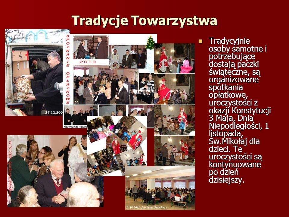 Tradycje Towarzystwa Tradycyjnie osoby samotne i potrzebujące dostają paczki świąteczne, są organizowane spotkania opłatkowe, uroczystości z okazji Ko