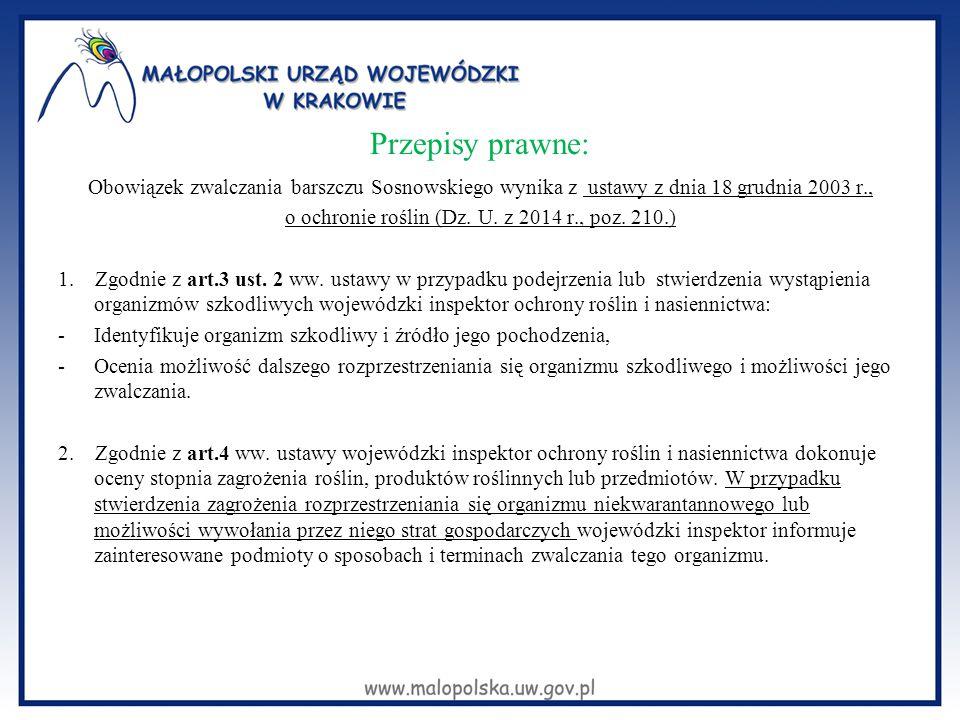 Przepisy prawne: Obowiązek zwalczania barszczu Sosnowskiego wynika z ustawy z dnia 18 grudnia 2003 r., o ochronie roślin (Dz. U. z 2014 r., poz. 210.)