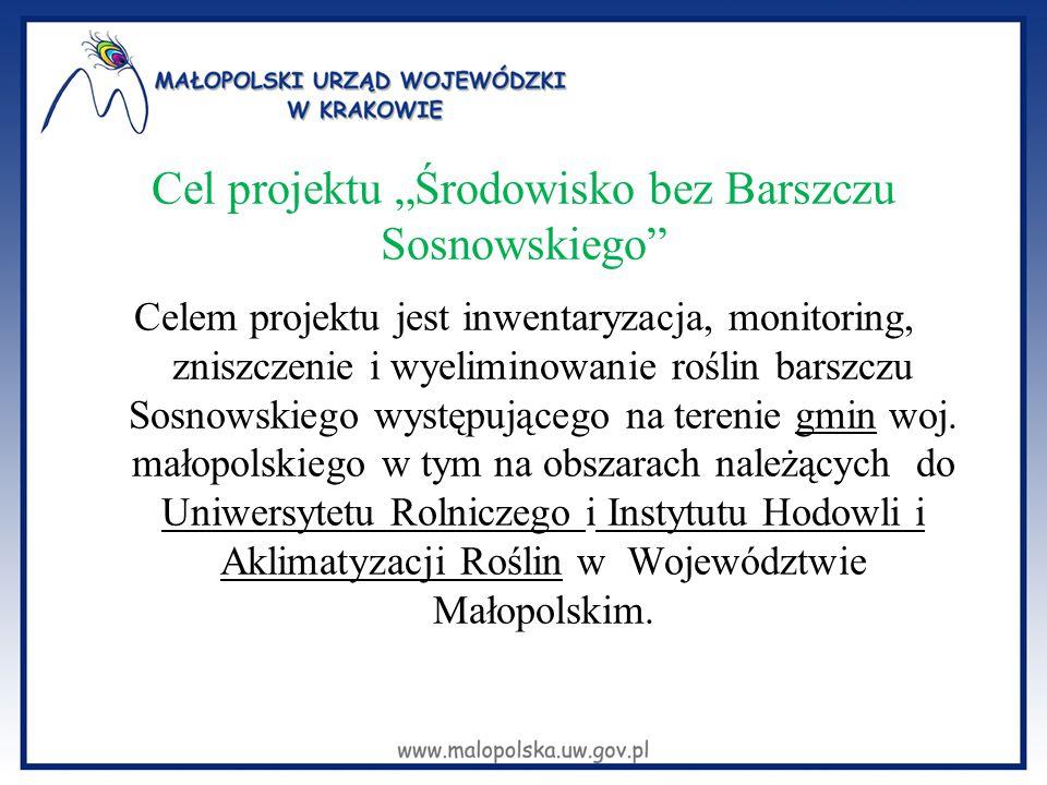 """Cel projektu """"Środowisko bez Barszczu Sosnowskiego"""" Celem projektu jest inwentaryzacja, monitoring, zniszczenie i wyeliminowanie roślin barszczu Sosno"""
