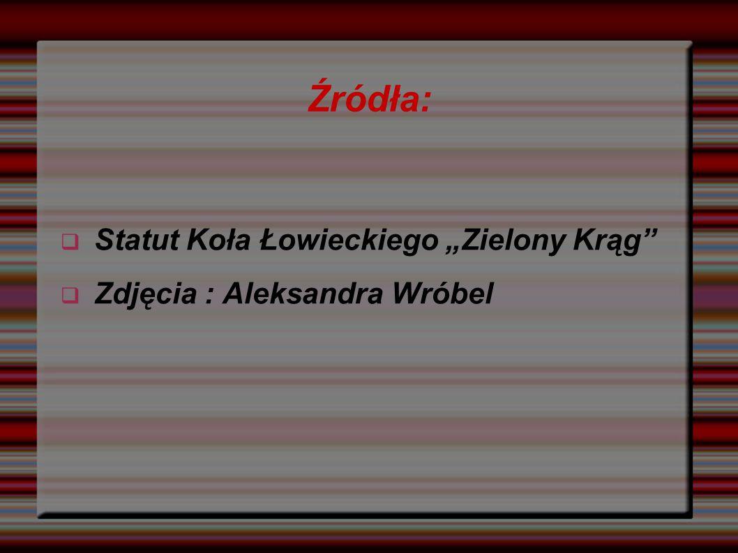 """Źródła:  Statut Koła Łowieckiego """"Zielony Krąg  Zdjęcia : Aleksandra Wróbel"""