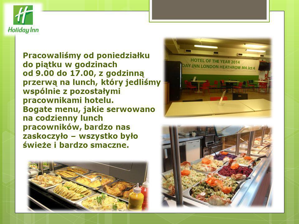 Pracowaliśmy od poniedziałku do piątku w godzinach od 9.00 do 17.00, z godzinną przerwą na lunch, który jedliśmy wspólnie z pozostałymi pracownikami h