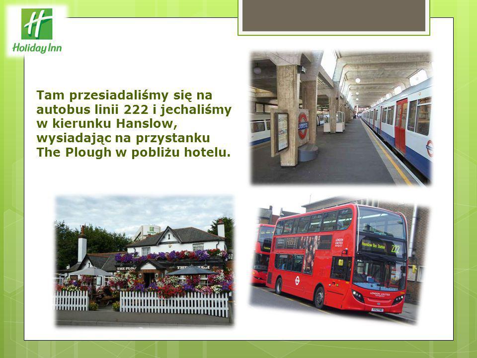 Tam przesiadaliśmy się na autobus linii 222 i jechaliśmy w kierunku Hanslow, wysiadając na przystanku The Plough w pobliżu hotelu.