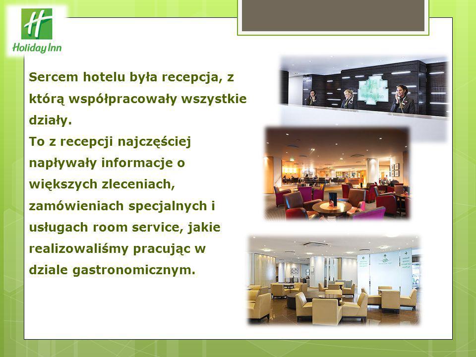 Sercem hotelu była recepcja, z którą współpracowały wszystkie działy. To z recepcji najczęściej napływały informacje o większych zleceniach, zamówieni