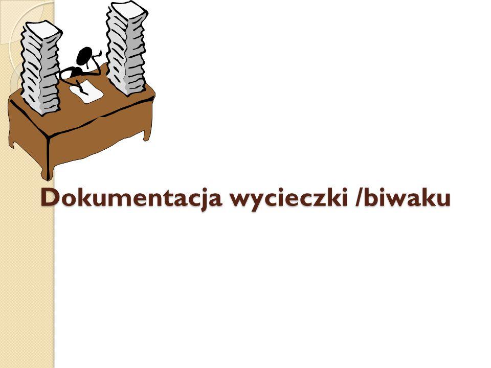 Dokumentacja wycieczki /biwaku
