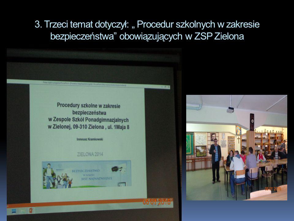 """3. Trzeci temat dotyczył: """" Procedur szkolnych w zakresie bezpieczeństwa"""" obowiązujących w ZSP Zielona"""