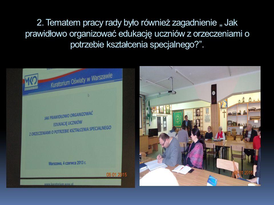 """2. Tematem pracy rady było również zagadnienie """" Jak prawidłowo organizować edukację uczniów z orzeczeniami o potrzebie kształcenia specjalnego?""""."""