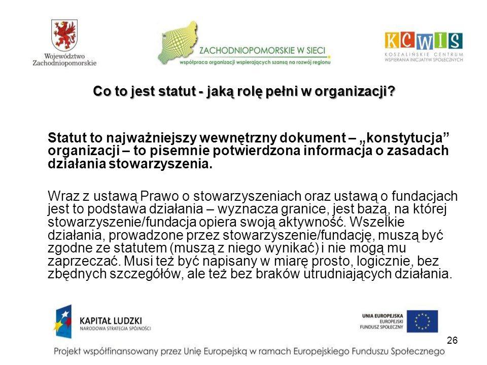 """26 Co to jest statut - jaką rolę pełni w organizacji? Statut to najważniejszy wewnętrzny dokument – """"konstytucja"""" organizacji – to pisemnie potwierdzo"""