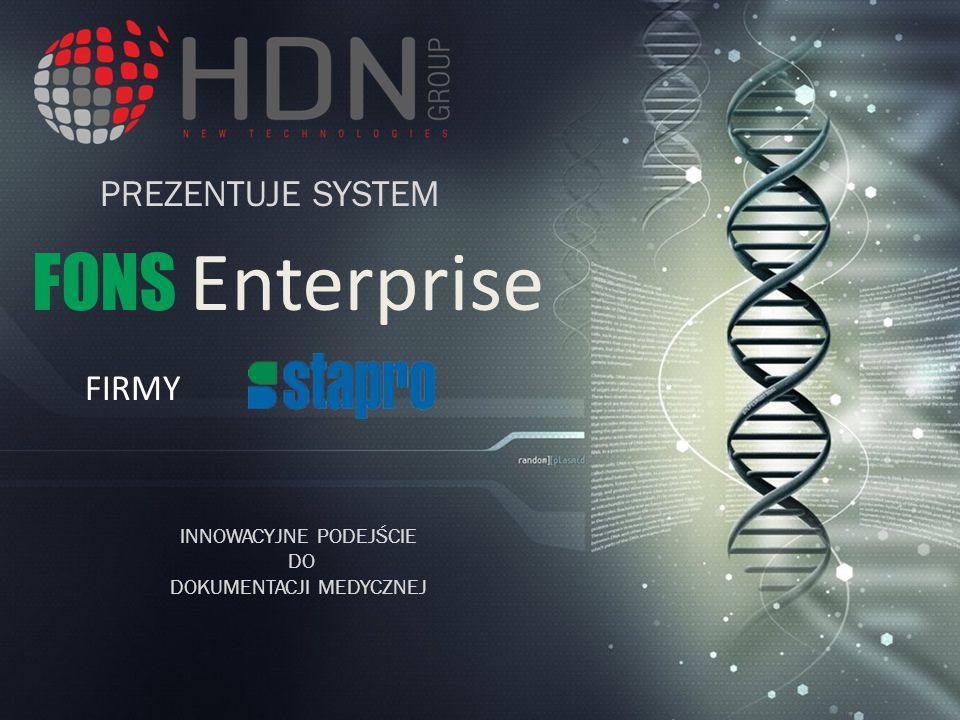 PREZENTUJE SYSTEM INNOWACYJNE PODEJŚCIE DO DOKUMENTACJI MEDYCZNEJ FONS Enterprise FIRMY