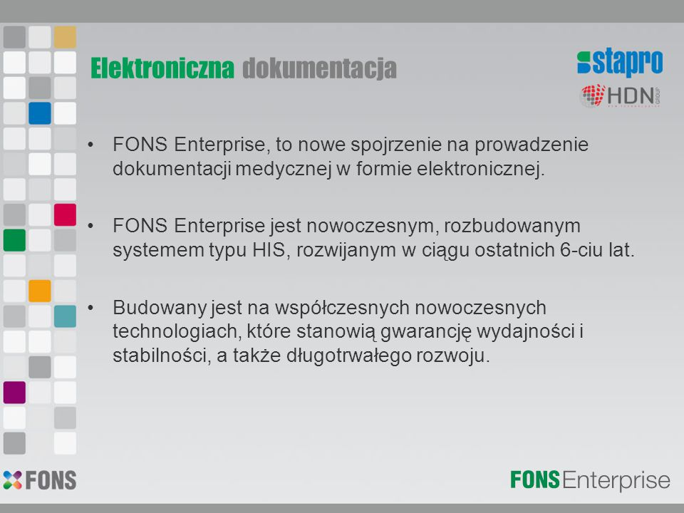 Elektroniczna dokumentacja FONS Enterprise, to nowe spojrzenie na prowadzenie dokumentacji medycznej w formie elektronicznej. FONS Enterprise jest now