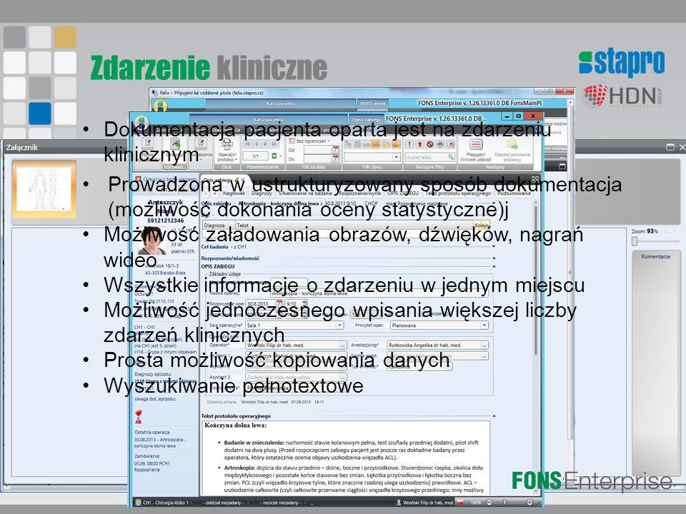 Zdarzenie kliniczne Dokumentacja pacjenta oparta jest na zdarzeniu klinicznym Prowadzona w ustrukturyzowany sposób dokumentacja (możliwość dokonania oceny statystyczne)j Możliwość załadowania obrazów, dźwięków, nagrań wideo Wszystkie informacje o zdarzeniu w jednym miejscu Możliwość jednoczesnego wpisania większej liczby zdarzeń klinicznych Prosta możliwość kopiowania danych Wyszukiwanie pełnotextowe