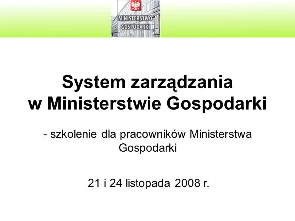 System zarządzania w Ministerstwie Gospodarki - szkolenie dla pracowników Ministerstwa Gospodarki 21 i 24 listopada 2008 r.