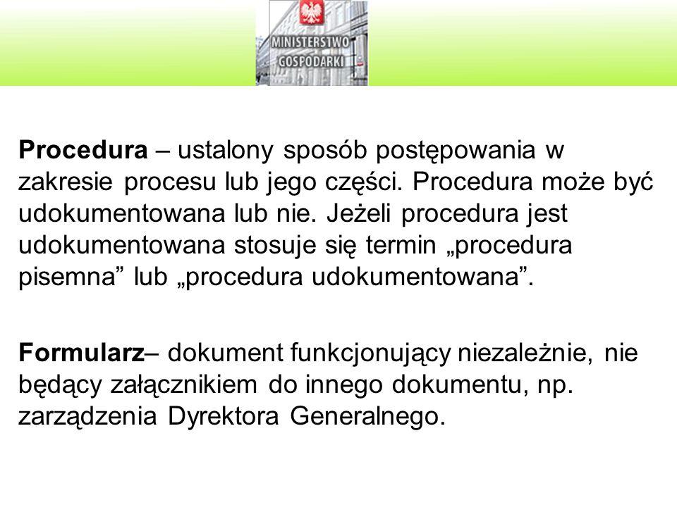 Procedura – ustalony sposób postępowania w zakresie procesu lub jego części.