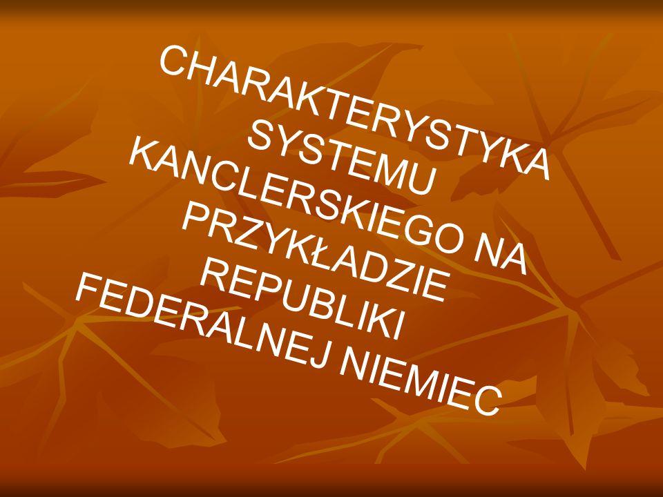 CHARAKTERYSTYKA SYSTEMU KANCLERSKIEGO NA PRZYKŁADZIE REPUBLIKI FEDERALNEJ NIEMIEC