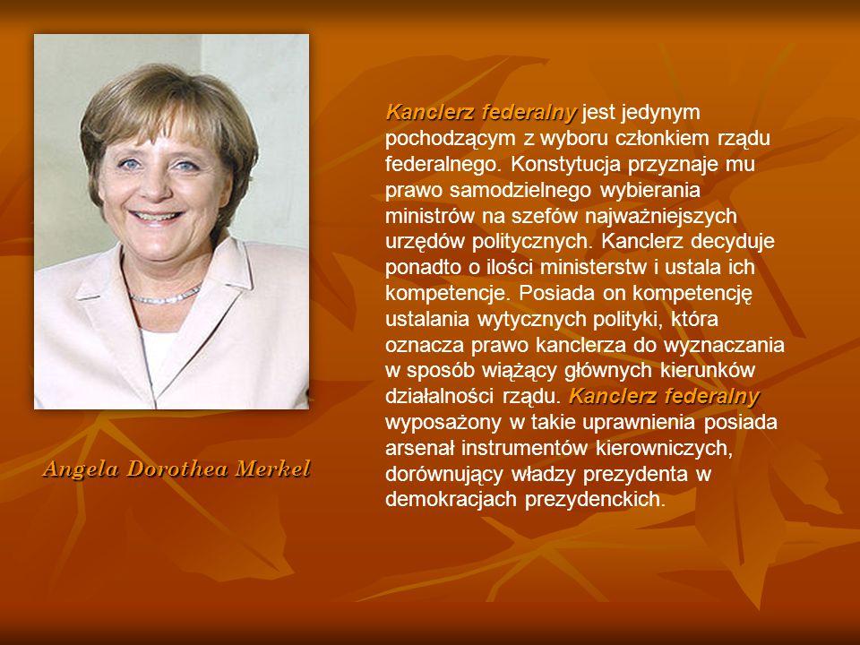 Angela Dorothea Merkel Kanclerz federalny Kanclerz federalny Kanclerz federalny jest jedynym pochodzącym z wyboru członkiem rządu federalnego. Konstyt