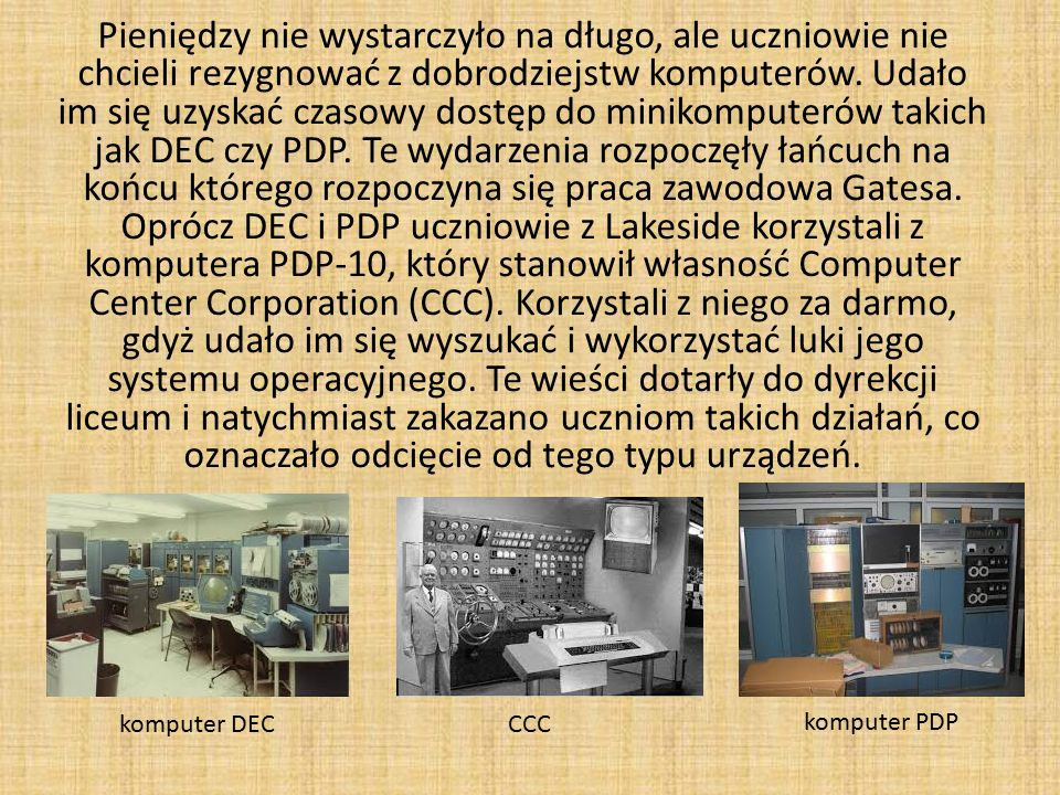 Pieniędzy nie wystarczyło na długo, ale uczniowie nie chcieli rezygnować z dobrodziejstw komputerów.