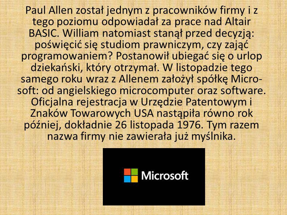 Paul Allen został jednym z pracowników firmy i z tego poziomu odpowiadał za prace nad Altair BASIC.