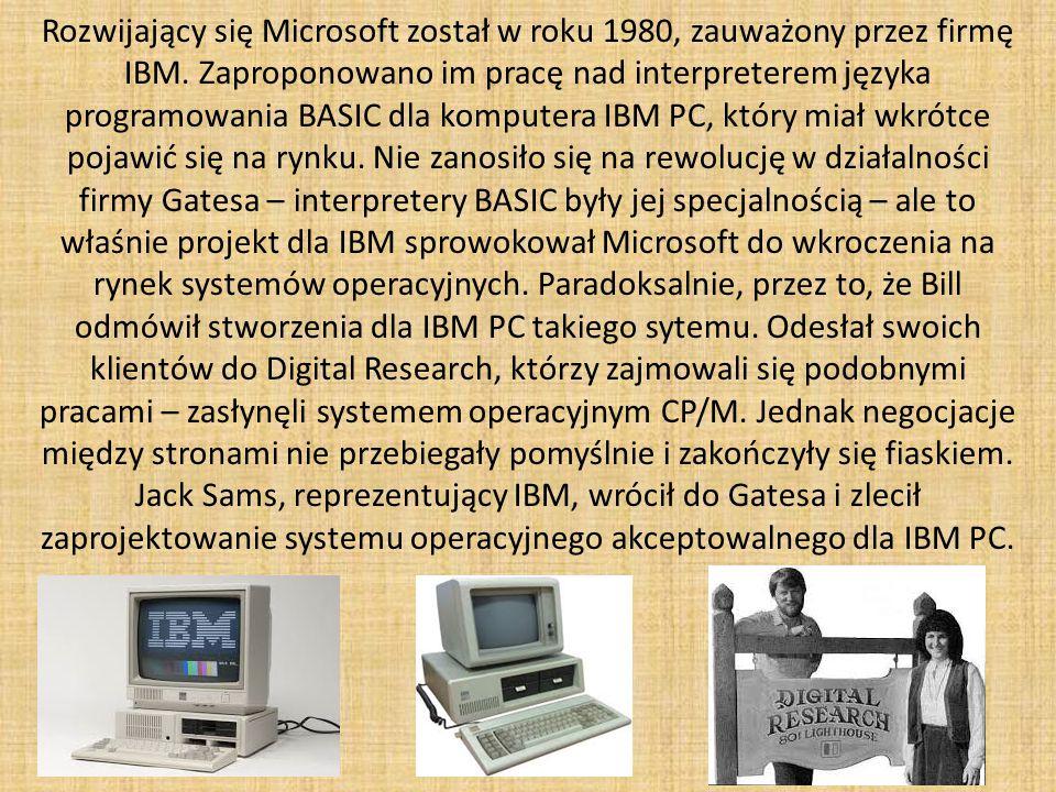 Rozwijający się Microsoft został w roku 1980, zauważony przez firmę IBM.