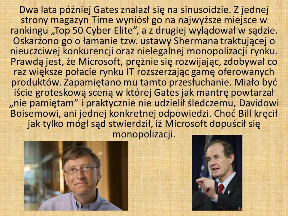 Dwa lata później Gates znalazł się na sinusoidzie.