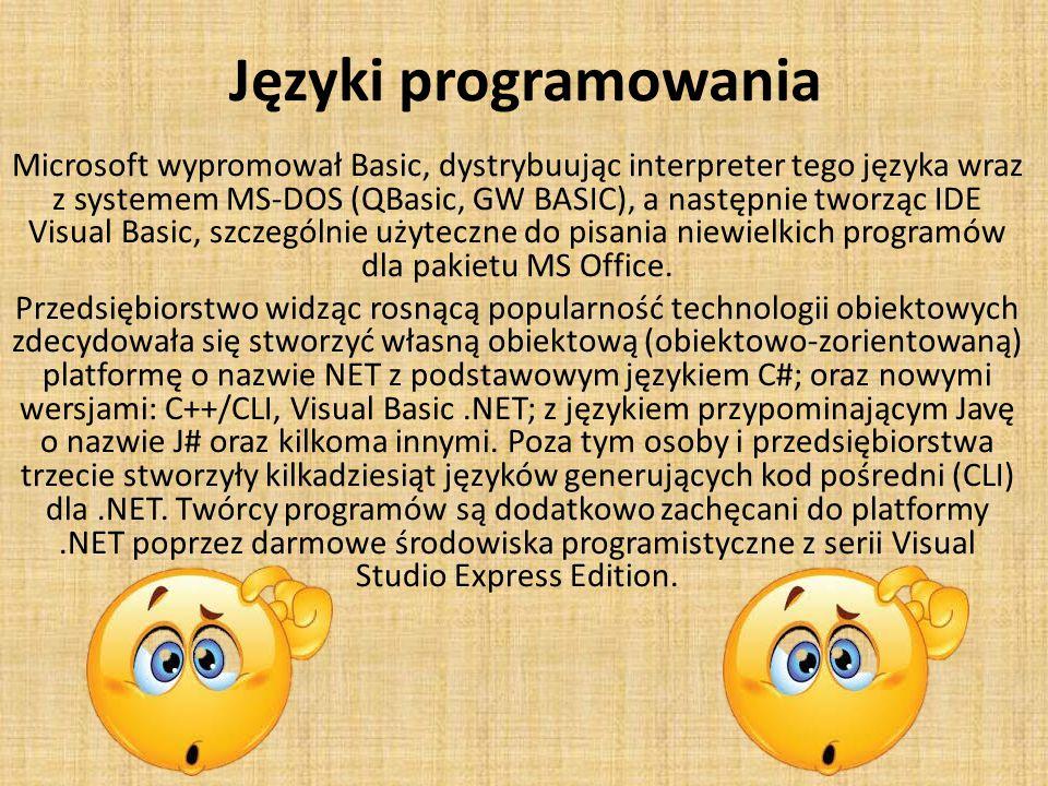 Języki programowania Microsoft wypromował Basic, dystrybuując interpreter tego języka wraz z systemem MS-DOS (QBasic, GW BASIC), a następnie tworząc IDE Visual Basic, szczególnie użyteczne do pisania niewielkich programów dla pakietu MS Office.