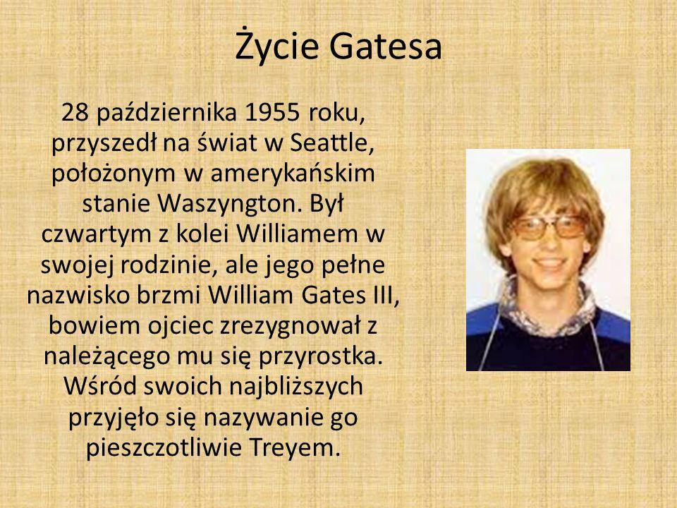 Życie Gatesa 28 października 1955 roku, przyszedł na świat w Seattle, położonym w amerykańskim stanie Waszyngton.