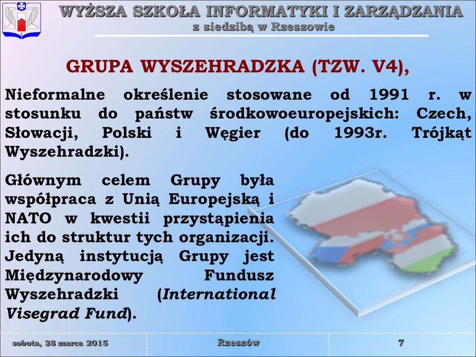 WYŻSZA SZKOŁA INFORMATYKI I ZARZĄDZANIA z siedzibą w Rzeszowie 8 sobota, 28 marca 2015sobota, 28 marca 2015sobota, 28 marca 2015sobota, 28 marca 2015 Rzeszów Czerwcowy szczyt z 2009r zakończył okres, w którym Polska przewodziła Grupie Wyszehradzkiej.