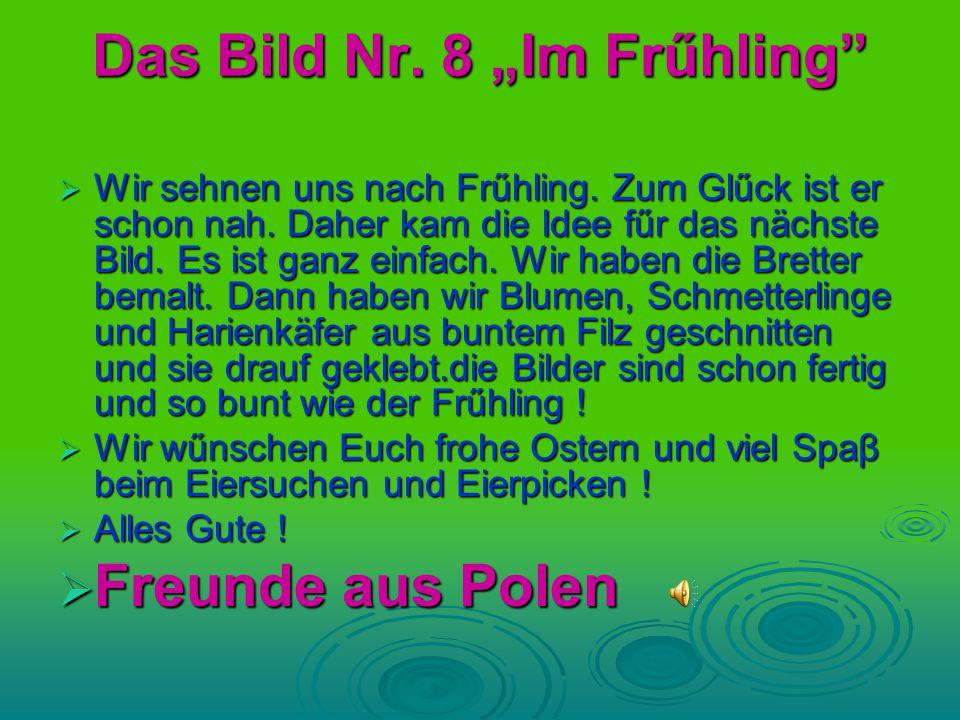 """Das Bild Nr.8 """"Im Frűhling  Wir sehnen uns nach Frűhling."""