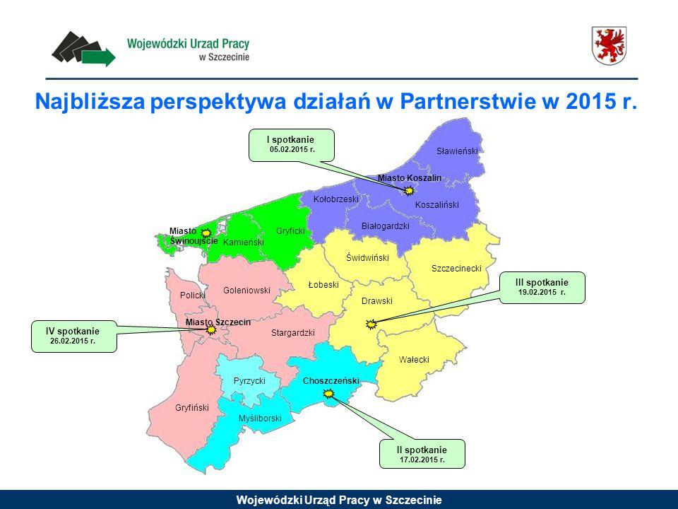 Wojewódzki Urząd Pracy w Szczecinie Najbliższa perspektywa działań w Partnerstwie w 2015 r.