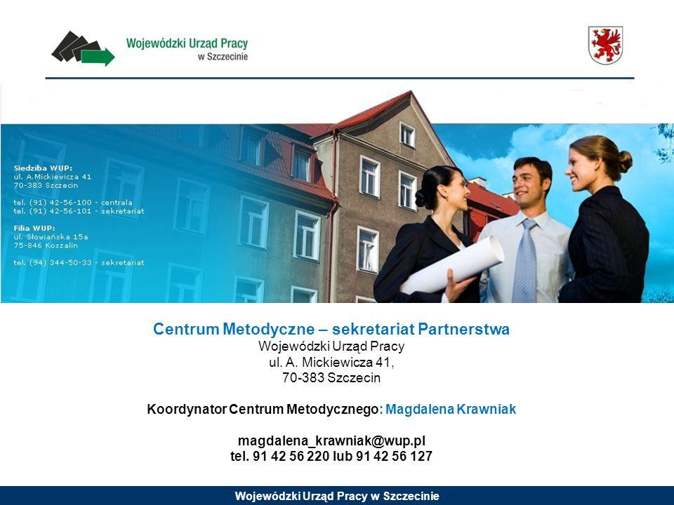 Wojewódzki Urząd Pracy w Szczecinie Centrum Metodyczne – sekretariat Partnerstwa Wojewódzki Urząd Pracy ul.