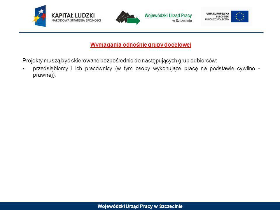 Wojewódzki Urząd Pracy w Szczecinie Szczegółowe kryteria dostępu (kryterium obligatoryjne): 1.Projektodawca złożył maksymalnie dwa wnioski o dofinansowanie w ramach danego posiedzenia Komisji Oceny Projektów.